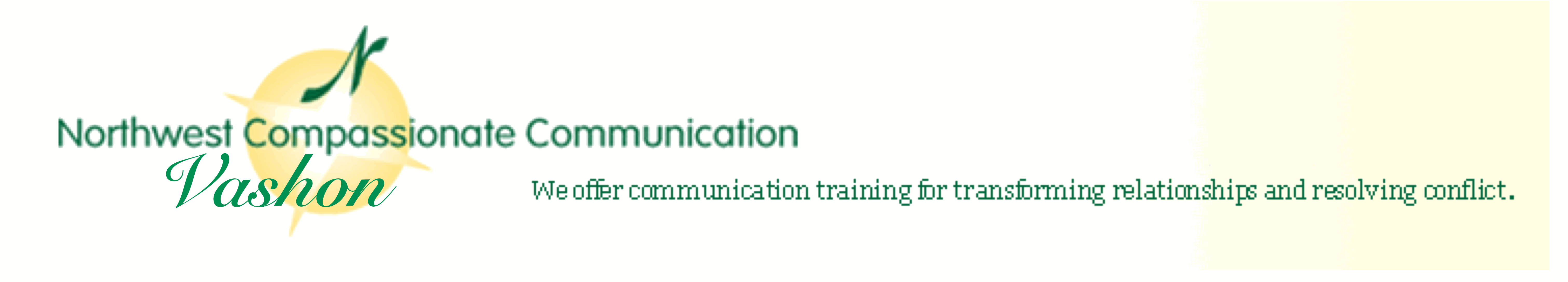 Northwest Compassionate Communications: We offer training for transforming relationships and resolving conflicts.